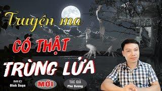 [SỢ SỢ] Trùng Lửa - Truyện Ma Có Thật Mới Rợn Lắm TG Phú Dương