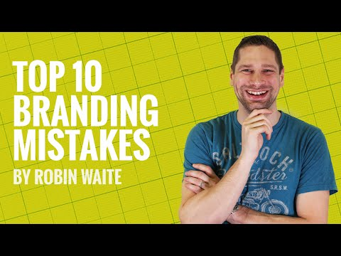 Top 10 Branding Mistakes - How Many Of These Are You Making?