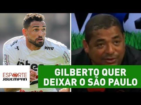 Gilberto quer deixar o São Paulo. OLHA o que Vampeta acha disso!
