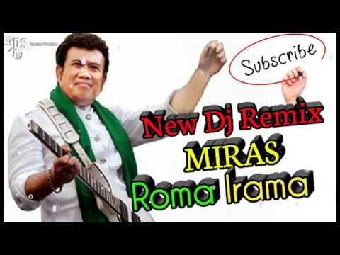 DJ REMIX ROMA IRAMA    MIRAS    FULL MIX MANTAP BROO