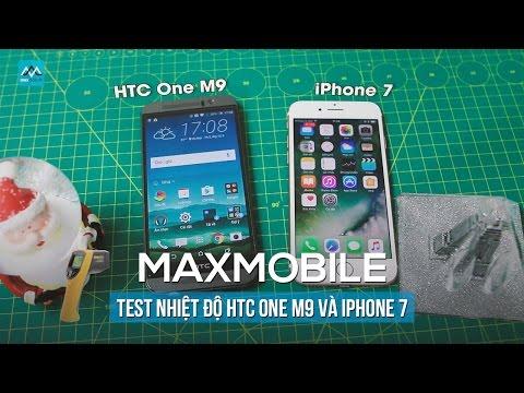 [TEST NHIỆT ĐỘ] Htc One M9 với iPhone 7: HTC đã đủ tốt ???