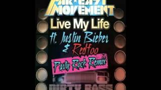 Live My Life PARTY ROCK REMIX - Far East Movement ft. Justin Bieber ft. Redfoo