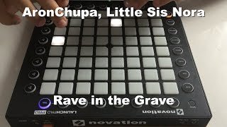 AronChupa, Little Sis Nora - Rave in the Grave (Launchpad Performance)