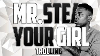 MR. STEAL YOUR GIRL | EPISODE 10 (FT KENDRICK LAMAR)
