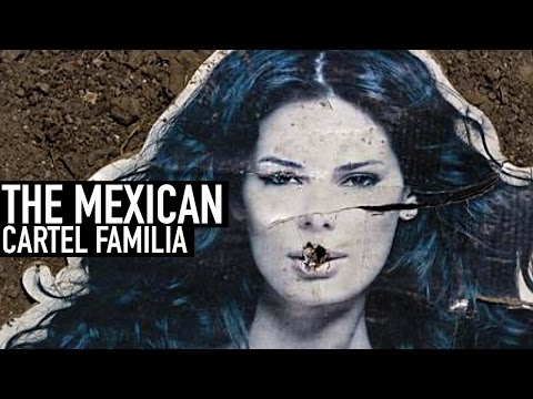 THE MEXICAN CARTEL | FAMILIA