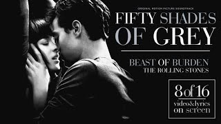 "08 - 'The Rolling Stones - Beast of Burden' from ""Fifty Shades of G..."