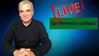 İlqar Məmmədov azadlıqda!