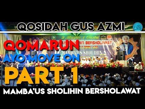 QOSIDAH GUS AZMI - QOMARUN - AYO MOVE ON - DI MAMBA'US SHOLIHIN BERSHOLAWAT BERSAMA MAJLIS JMC