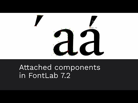 Attached components in FontLab 7