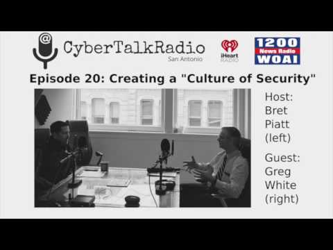 "Cyber Talk Radio Episode 20 - Creating a ""Culture of Security"""