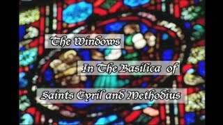 Windows in the Basilica of Saints Cryil and Methodius
