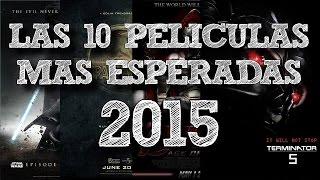 LAS 10 PELICULAS MAS ESPERADAS DEL 2015 - 8cho