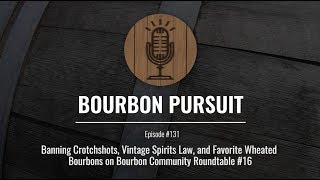 Banning Crotchshots, Vintage Spirits Law, and Favorite Wheated Bourbons on BCR #16 - Episode 131 thumbnail