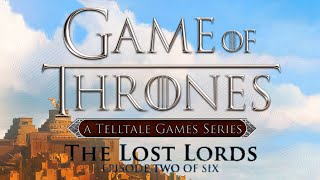 Game of Thrones - A Telltale Games Series · Episode Two: The Lost Lords (FULL EPISODE Walkthrough)