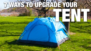 7 Ways To Upgrade Your Tent