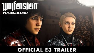 Wolfenstein: Youngblood –Official E3 2019 Trailer