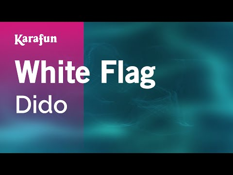 Karaoke White Flag - Dido *