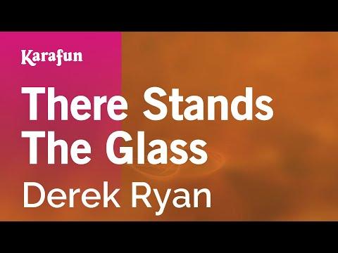 Karaoke There Stands The Glass - Derek Ryan *