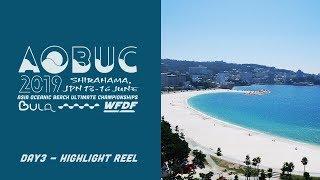 AOBUC2019 Day3 Highlight Reel
