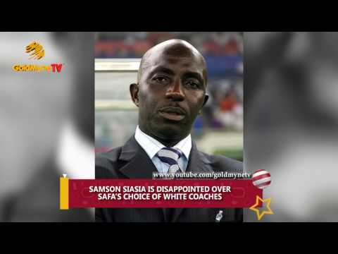 SAMSON SIASIA IS DISAPPOINTED OVER  SAFA'S CHOICE OF WHITE COACHES