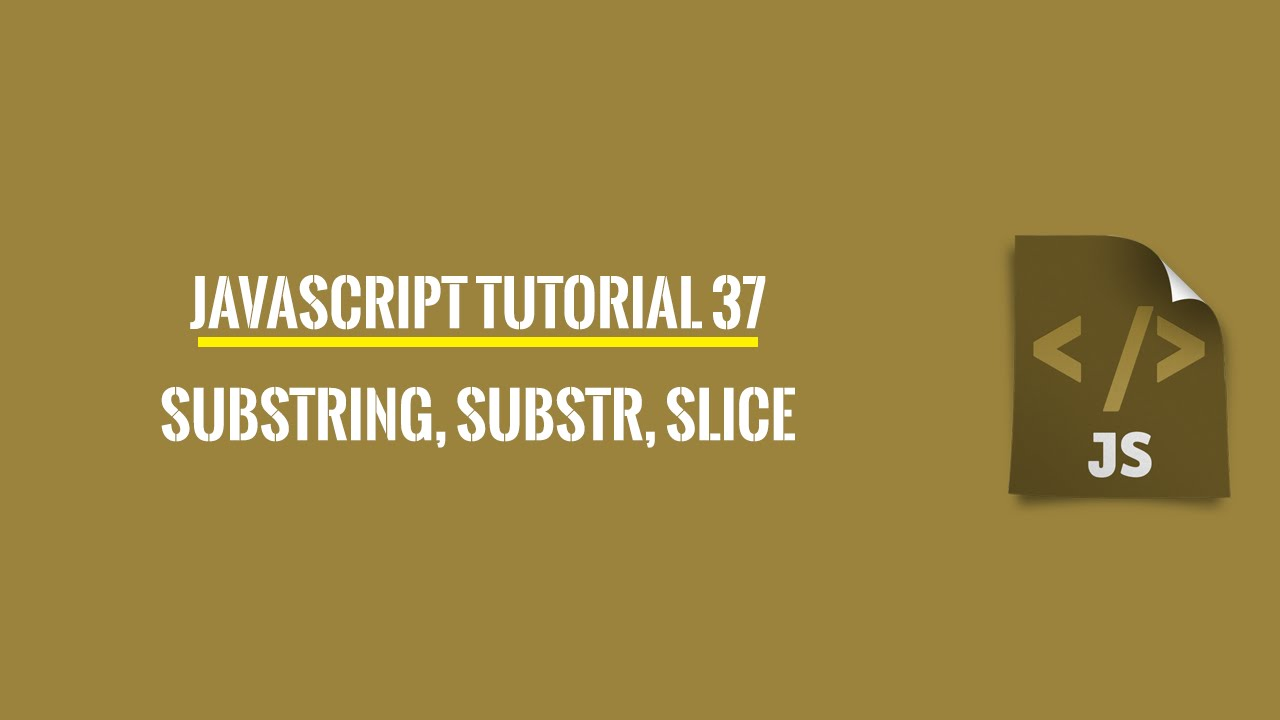 Javascript Tutorial 37: substring, substr and slice - YouTube