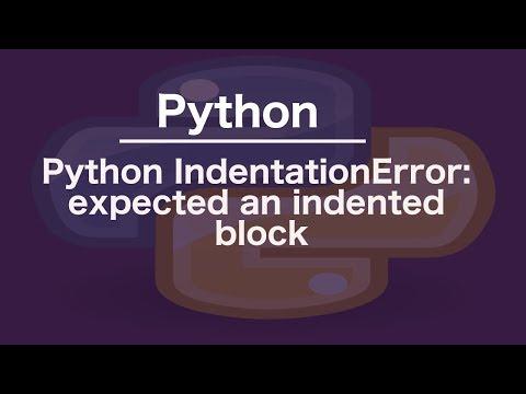 Python IndentationError: expected an indented block