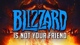 Blizzard is not your friend