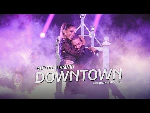 Anitta & J Balvin - Downtown  Premio Lo Nuestro 2018