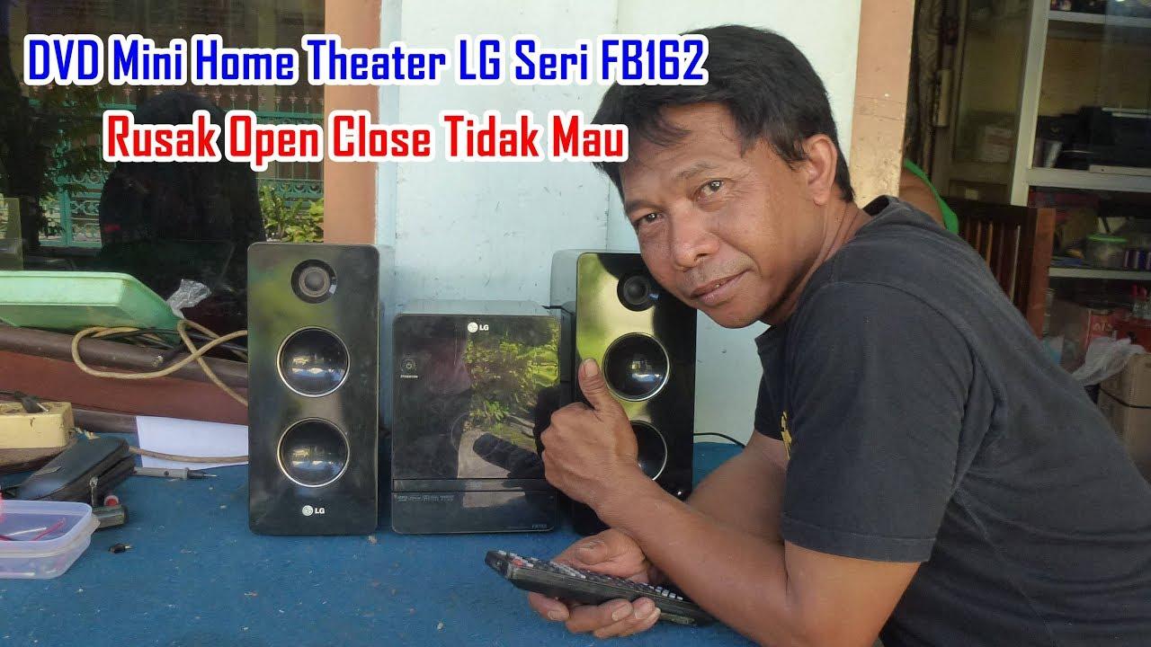 Memperbaiki Dvd Mini Home Theater Lg Seri Fb162 Rusak Open Close