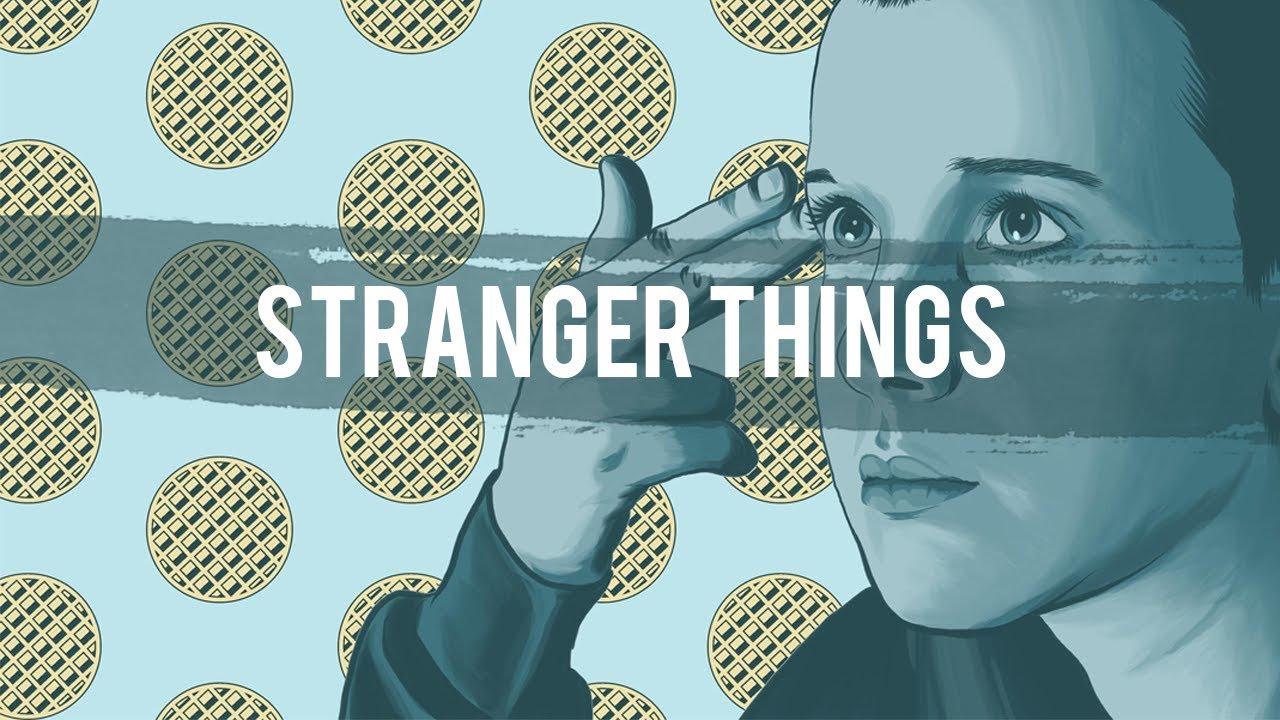 Stranger Things (2 Below Remix)
