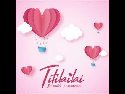 DTUNES  -  TITILAILAI FEAT OLAMIDE