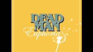 DEAD MAN - Euphoria