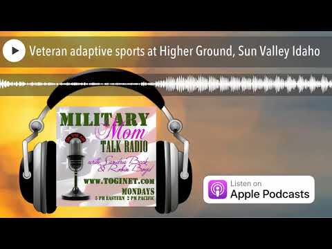 Veteran adaptive sports at Higher Ground, Sun Valley Idaho