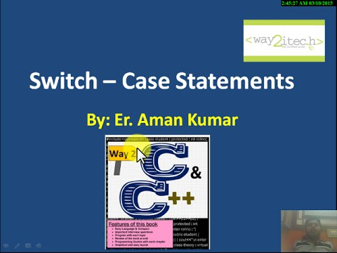 12.  Switch Case Statements in C and C++ Programming Language By Aman Kumar