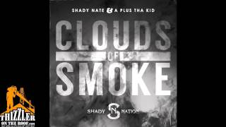 Shady Nate x A Plus Tha Kid - Clouds Of Smoke [Thizzler.com]