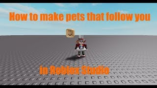 How to make pets that follow you in Roblox Studio!