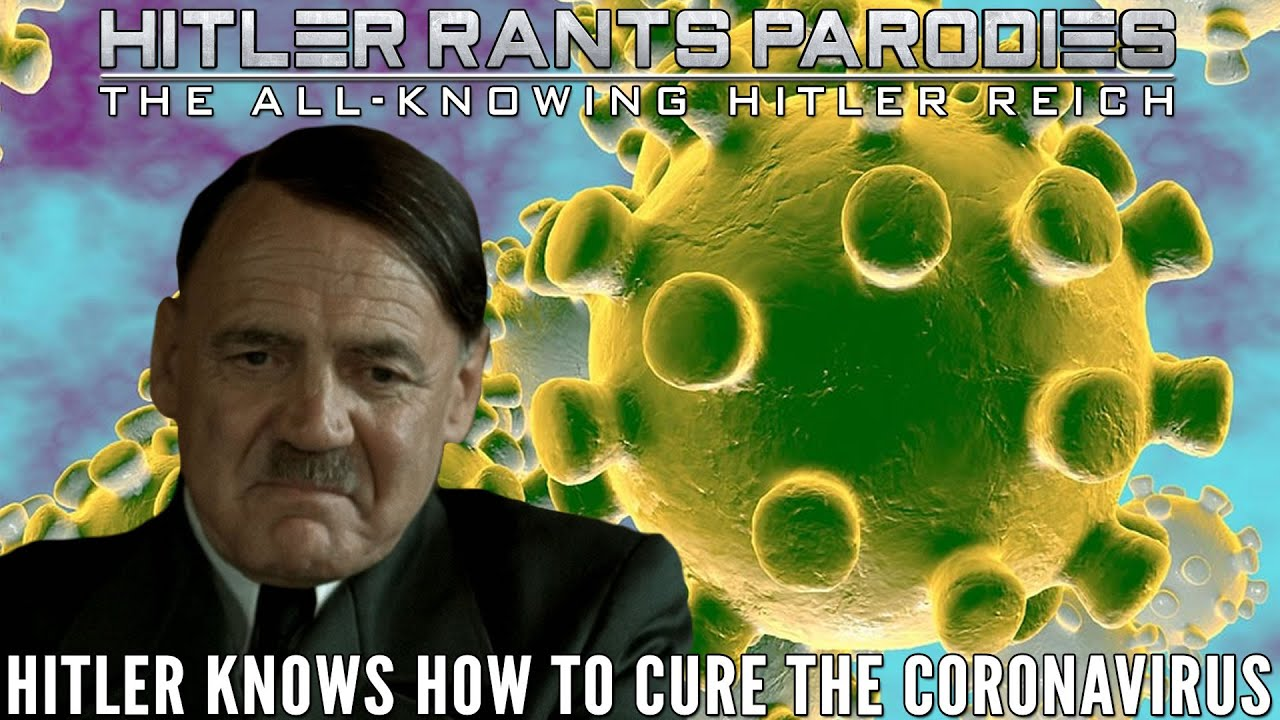 Hitler knows how to cure the Coronavirus