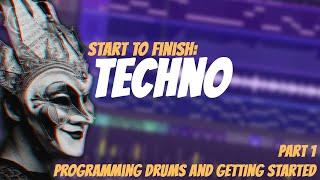 Start To Finish: High Tech Minimal Techno | Part 1: Programing Drums and FX | FL Studio Tutorial