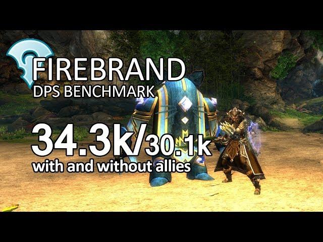 Firebrand DPS Benchmark (34 3k with allies / 30 1k without