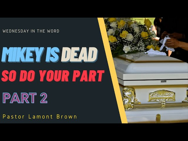 """""""Mikey is Dead Part 2""""   Pastor Lamont Brown   Wednesday In The Word   Faith Baptist Tabernacle"""