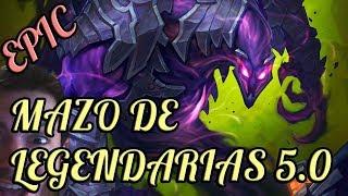 MAZO DE LEGENDARIAS 5.0 ¡LLEGARÁS A LEYENDA UNA VEZ LO DOMINES! | Hearthstone (Estándar)