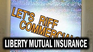 Lets Riff Commercials: Liberty Mutual Insurance