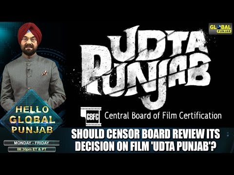 Should censor board review its decision on film 'Udta Punjab'? | Hello Global Punjab