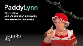 Mrs. Claus reads Rudolph, the Red-Nosed Reindeer, by Robert L. May.