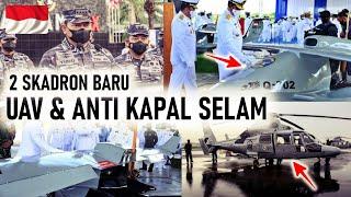 RESMI !! 2 KEKUATAN SKUADRON UDARA BARU TNI AL TELAH TERBENTUK (SKUADRON UAV & ANTI KAPAL SELAM)