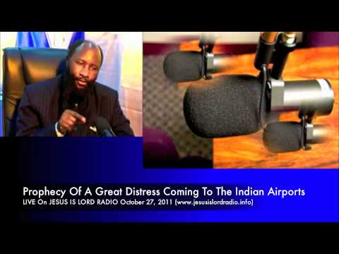 Prophecy On A Great Distress Coming To The Airports Of India -  Dr. Owuor