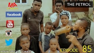 THE PETROL Mark Angel Comedy Episode 85
