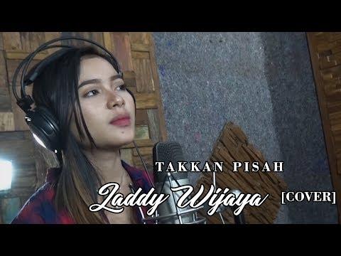 Takkan Pisah ( EREN )   cover by  LADDY WIJAYA