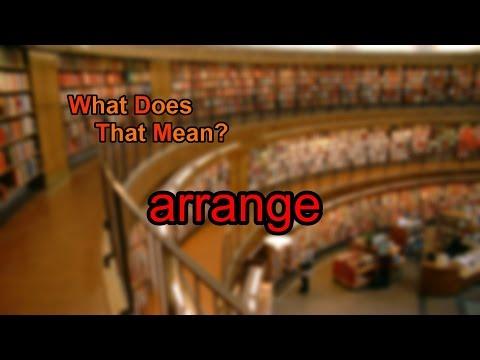 What does arrange mean?