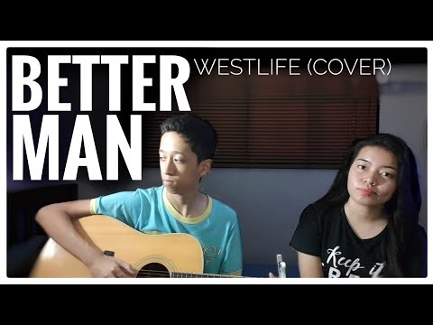 Better Man - Westlife (Cover)